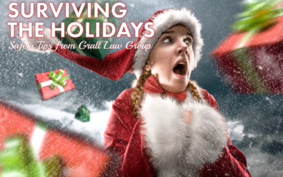 Surviving the Holidays – Safety Tips from Grall Law Group